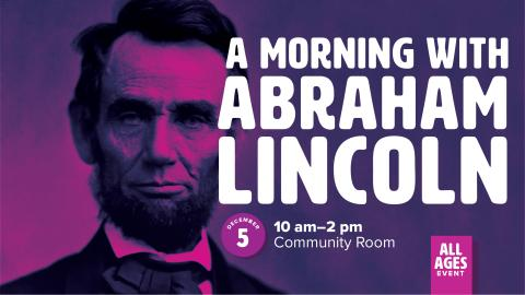 A Morning with Abraham Lincoln